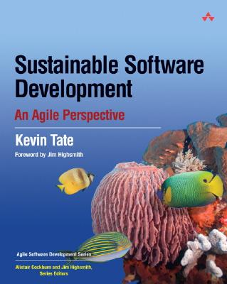 Sustainable Software Development By Tate, Kevin