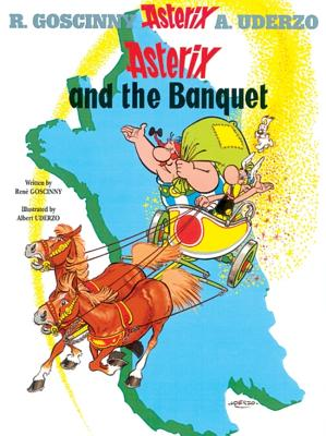 Asterix and the Banquet By Goscinny, Rene/ Uderzo, Albert (ILT)