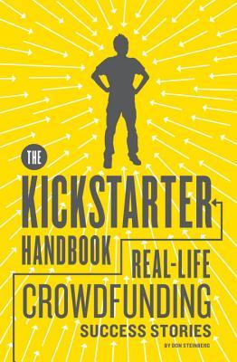 The Kickstarter Handbook By Steinberg, Don